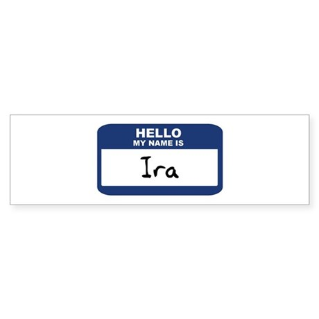 Hello: Ira Bumper Sticker