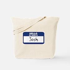 Hello: Josh Tote Bag
