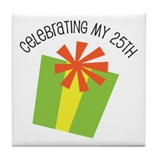 Celebrating My 25th Birthday Tile Coaster