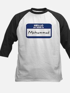 Hello: Mohammad Tee