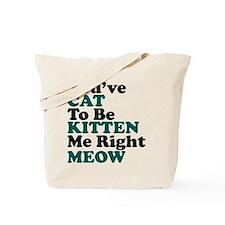 Kitten Meow Funny Tote Bag