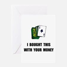 Gamble Your Money Greeting Card