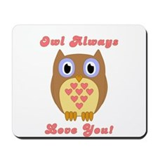 Owl Always Love You! Mousepad