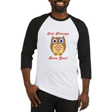Owl Always Love You! Baseball Jersey