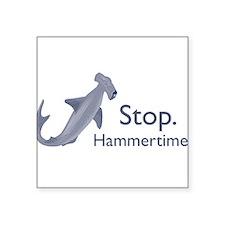 Stop Hammertime Rectangle Sticker