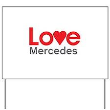 I Love Mercedes Yard Sign