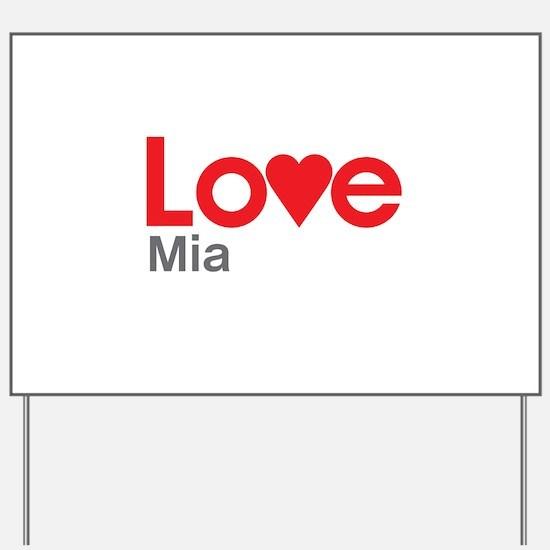 I Love Mia Yard Sign