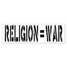 Religion Equals War Atheism Bumper Sticker