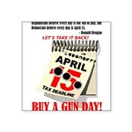 Buy a Gun Day Square Sticker 3