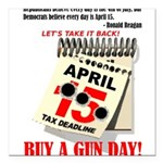 Buy a Gun Day Square Car Magnet 3