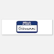 Hello: Giovanni Bumper Bumper Bumper Sticker
