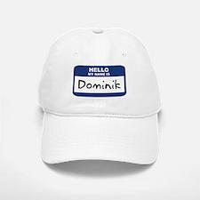 Hello: Dominik Baseball Baseball Cap