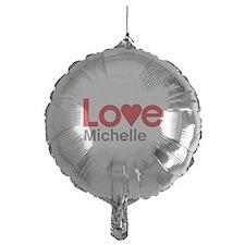 I Love Michelle Balloon