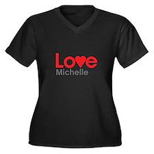 I Love Michelle Plus Size T-Shirt