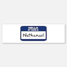 Hello: Nathanael Bumper Bumper Bumper Sticker