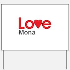 I Love Mona Yard Sign