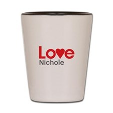 I Love Nichole Shot Glass