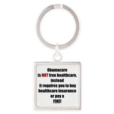 Obamacare NOT Free (L) Square Keychain