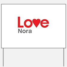 I Love Nora Yard Sign