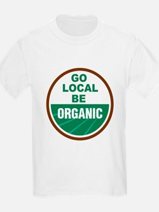 Go Local Be Organic T-Shirt