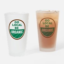 Go Local Be Organic Drinking Glass
