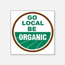 "Go Local Be Organic Square Sticker 3"" x 3"""