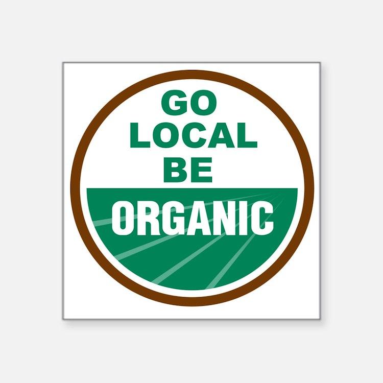 """Go Local Be Organic Square Sticker 3"""" x 3"""""""