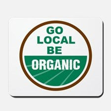 Go Local Be Organic Mousepad