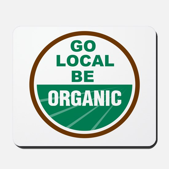 Go Local Be Organic Mousepad