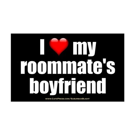 """Love Roommate's Boyfriend"" 35x21 Wall Decal"