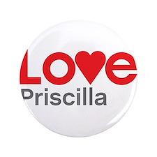 """I Love Priscilla 3.5"""" Button (100 pack)"""