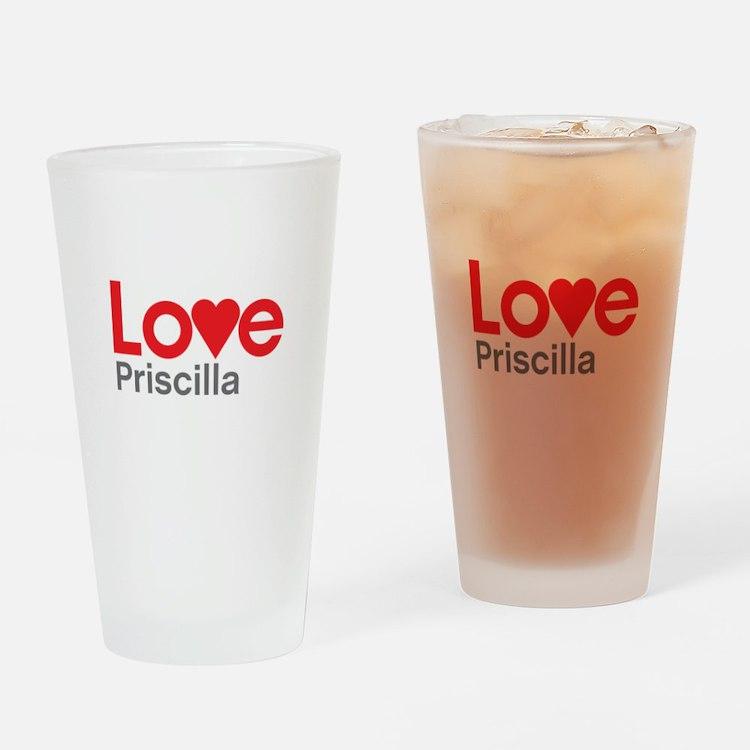I Love Priscilla Drinking Glass