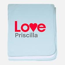 I Love Priscilla baby blanket