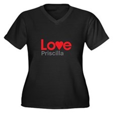 I Love Priscilla Plus Size T-Shirt