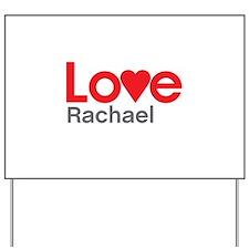 I Love Rachael Yard Sign