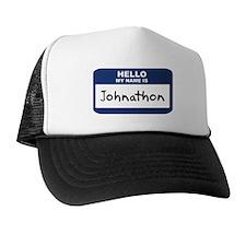 Hello: Johnathon Trucker Hat