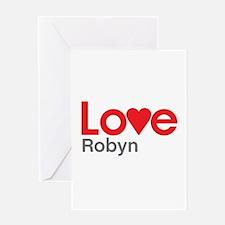 I Love Robyn Greeting Card