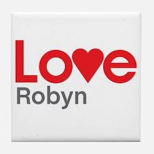I Love Robyn Tile Coaster