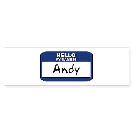 Hello: Andy Bumper Sticker