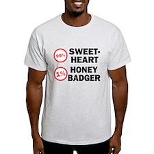 Sweetheart vs. Honey Badger T-Shirt