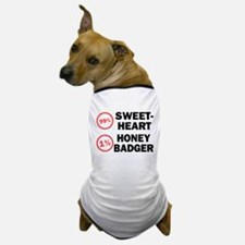 Sweetheart vs. Honey Badger Dog T-Shirt