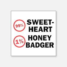 """Sweetheart vs. Honey Badger Square Sticker 3"""" x 3"""""""