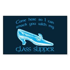 Smack You With My Glass Slipper Decal