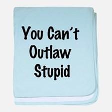Outlaw stupid baby blanket