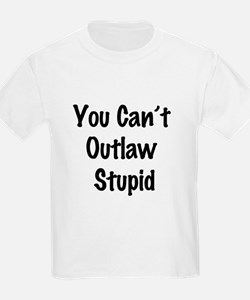 Outlaw stupid T-Shirt