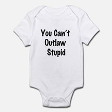 Outlaw stupid Infant Bodysuit