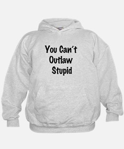 Outlaw stupid Hoodie