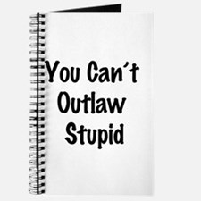 Outlaw stupid Journal