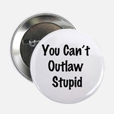 "Outlaw stupid 2.25"" Button (10 pack)"