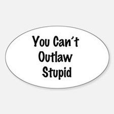 Outlaw stupid Decal